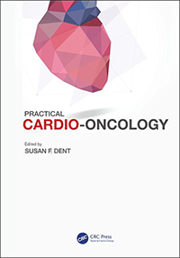Practical cardio-oncology Editor: Susan F Dent Publisher: CRC Press, Taylor & Francis Group, Boca Raton, 2019 ISBN: 9781138296961